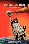 Pseudo-Capitalism - Stephen Bindman