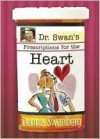 Dr. Swan's Prescriptions for the Heart - Dennis Swanberg, Criswell Freeman