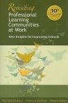 Revisiting Professional Learning Communities at Work: New Insights for Improving Schools - Richard DuFour, Rebecca DuFour, Robert E. Eaker