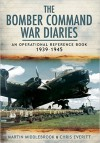 The Bomber Command War Diaries: An Operational Reference Book - Martin Middlebrook, Chris Everitt