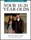 Understanding Your 18-20 Year Olds - Gianna Williams