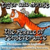 Tiger and Mouse: The Pebble of Perseverance (A Perfect Bedtime Story with Brilliant Illustrations and Life Lessons. Volume 2) - Theodore Allen Lightfoot, Julia H Young, Elizabeth Armstrong, Phillip Armstrong