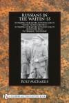 "Russians in the Waffen-SS: 29. Waffen-Grenadier-Division Der SS ""Rona"" (Russische NR. 1), 30. Waffen-Grenadier-Division Der SS (Russische NR. 2), SS-Verband ""Drushina"" - Rolf Michaelis"