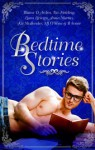 Bedtime Stories - Anna Martin, B. Snow, Blaine D. Arden, Kit Mullender, Liam Livings, MJ O'Shea, Tia Fielding