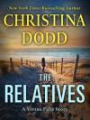 The Relatives (Virtue Falls #1.5) - 'Christina Dodd'