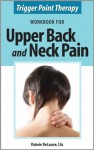 Trigger Point Therapy Workbook for Upper Back and Neck Pain - Valerie Delaune