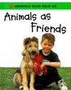 Animals as Friends (Animals That Help Us) - Sally Morgan