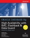 Oracle Database 10g High Availability with Rac, Flashback & Data Guard - Matthew Hart, Scott Jesse