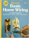 Basic home wiring illustrated (A Sunset book) - Sunset Books, Linda J. Selden