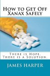 How to Get Off Xanax Safely - James Harper