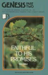 Genesis, Part 2: Chapters 26-50: Faithful to His Promises - Ken Bible