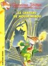 Le château de Moustimiaou - Geronimo Stilton, Elisabetta Dami, Larry Keys