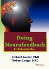 Doing Neurofeedback: An Introduction - Richard Soutar, Robert Longo
