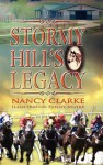 Stormy Hill's Legacy - Nancy Clarke