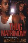 Thug Matrimony - Wahida Clark