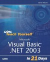 Sams Teach Yourself Microsoft Visual Basic .NET 2003 in 21 Days - Steven Holzner