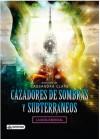 Cazadores de sombras y Subterráneos. La guía esencial. - Cassandra Clare