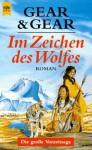 Im Zeichen des Wolfes - W. Michael Gear, Kathleen O'Neal Gear, Dagmar Roth