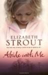 Abide with Me by Strout, Elizabeth (2007) Paperback - Elizabeth Strout