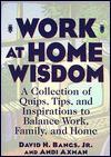 Work at Home Wisdom - David H. Bangs, Andi Axman