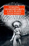 Staging Shakespeare's Late Plays - Roger Warren