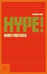 Hype!: Kunst und Geld (German Edition) - Piroschka Dossi
