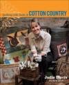 Quilting with Jodie in Cotton Country - Jodie Davis, Jayne Davis