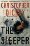 The Sleeper: A Novel - Christopher Dickey