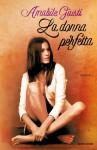 La donna perfetta - Amabile Giusti