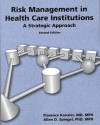 Risk Management in Health Care Institutions: A Strategic Approach - Robert L. Dansby