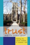 Trust And The Public Good: Examining The Cultural Conditions Of Academic Work - William G. Tierney