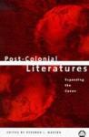 Post-Colonial Literatures: Expanding the Canon - Deborah L. Madsen