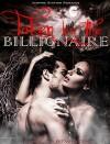 ROMANCE: Taken By The Billionaire (Vampire Shifter Romance,Billionaire Romance,Alpha Male Romance,Short Stories) - Lisa Cartwright
