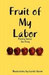 Fruit of My Labor - Joe Frey