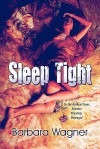 Sleep Tight - Barbara Wagner