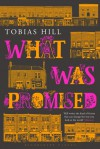 What Was Promised - Tobias Hill