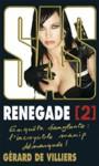 Renegade - Tome 2 - Gérard de Villiers