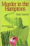 Murder in the Hamptons - Amy Garvey