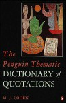 Penguin Thematic Dictionary of Quotation - Mark Cohen
