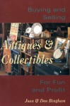 Buying & Selling Antiques & Collectibles: For Fun & Profit - Joan Bingham, Don Bingham