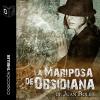 La mariposa de obsidiana [The Obsidian Butterfly] - Juan Bolea, Sonolibro, Sonolibro