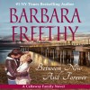 Between Now and Forever: Callaways, Book 4 - Barbara Freethy, Shannon McManus