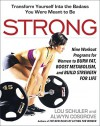 Strong: Nine Workout Programs for Women to Burn Fat, Boost Metabolism, and Build Strength for Life - Lou Schuler, Alwyn Cosgrove