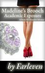 Madeline's Brooch - Academic Exposure - Farleven