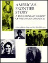 America's Frontier Story: A Documentary History of Westward Expansion - Martin Ridge, Ray Allen Billington