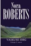 Vaikuse org - Silver Sära, Nora Roberts