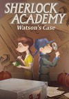 Watson's Case (Sherlock Academy Book 2) - F.C. Shaw