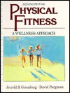 Physical Fitness: A Wellness Approach - Jerrold S. Greenberg, David Pargman