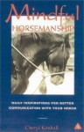 Mindful Horsemanship: Daily Inspirations for Better Communications with Your Horse - Cheryl Kimball