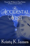 The Accidental Wish (Wishes in Time Book 2) - Kristy K. James